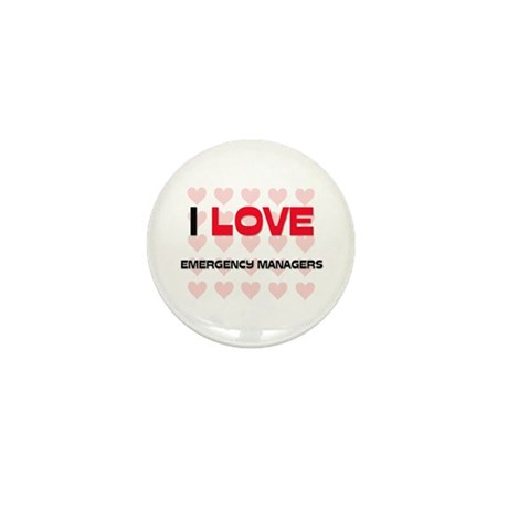 I LOVE EMERGENCY MANAGERS Mini Button (10 pack)