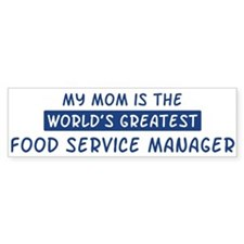 Food Service Manager Mom Bumper Bumper Sticker