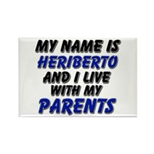 my name is heriberto and I live with my parents Re