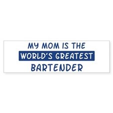 Bartender Mom Bumper Bumper Sticker