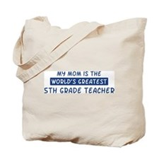 5th Grade Teacher Mom Tote Bag