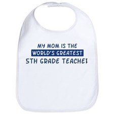 5th Grade Teacher Mom Bib