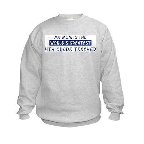 4th Grade Teacher Mom Kids Sweatshirt