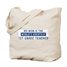 1st Grade Teacher Mom Tote Bag