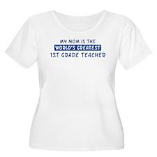 1st Grade Teacher Mom T-Shirt