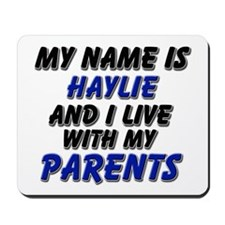 my name is haylie and I live with my parents Mouse