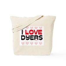 I LOVE DYERS Tote Bag