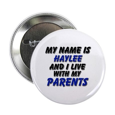my name is haylee and I live with my parents 2.25""