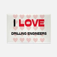 I LOVE DRILLING ENGINEERS Rectangle Magnet