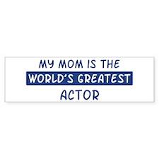 Actor Mom Bumper Bumper Sticker
