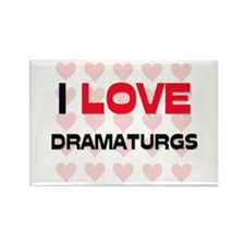 I LOVE DRAMATURGS Rectangle Magnet
