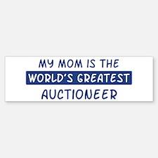 Auctioneer Mom Bumper Bumper Bumper Sticker