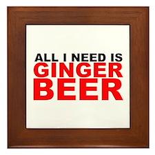 All I Need is Ginger Beer Framed Tile