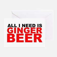 All I Need is Ginger Beer Greeting Card