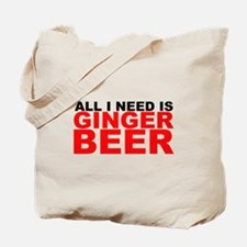 All I Need is Ginger Beer Tote Bag
