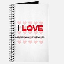 I LOVE DOCUMENTARY PHOTOGRAPHERS Journal