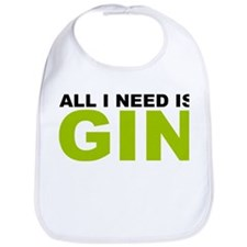 All I Need is Gin Bib