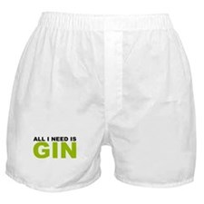 All I Need is Gin Boxer Shorts