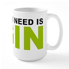All I Need is Gin Mug