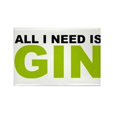 All I Need is Gin Rectangle Magnet