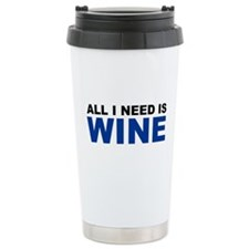 All I Need is Wine Travel Coffee Mug