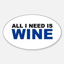All I Need is Wine Oval Decal