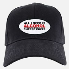 All I Need is Alcohol Baseball Hat