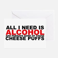 All I Need is Alcohol Greeting Card