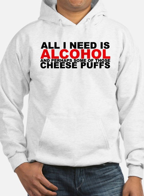 All I Need is Alcohol Hoodie