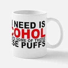 All I Need is Alcohol Mug