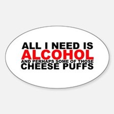All I Need is Alcohol Oval Decal