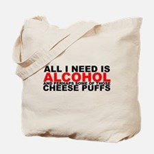 All I Need is Alcohol Tote Bag