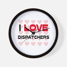 I LOVE DISPATCHERS Wall Clock