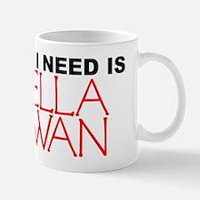 All I Need is Bella Swan Mug