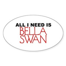 All I Need is Bella Swan Oval Decal