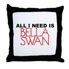All I Need is Bella Swan Throw Pillow