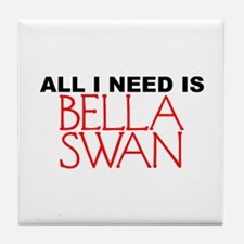 All I Need is Bella Swan Tile Coaster
