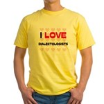 I LOVE DIALECTOLOGISTS Yellow T-Shirt