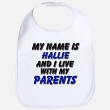 my name is hallie and I live with my parents Bib