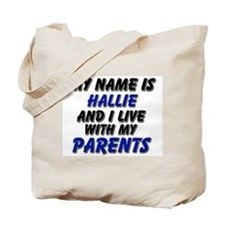 my name is hallie and I live with my parents Tote