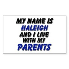 my name is haleigh and I live with my parents Stic