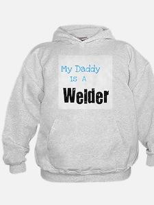 My Daddy's a Welder Hoodie