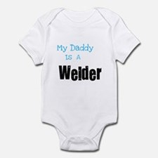 My Daddy's a Welder Infant Bodysuit