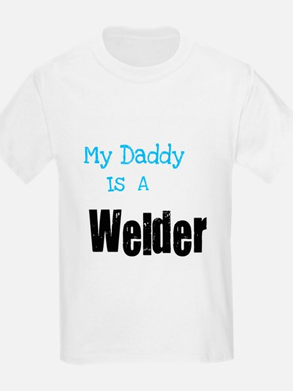 My Daddy's a Welder T-Shirt