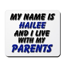 my name is hailee and I live with my parents Mouse