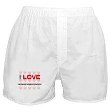 I LOVE DATABASE ADMINISTRATORS Boxer Shorts