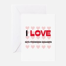I LOVE DATA PROCESSING MANAGERS Greeting Cards (Pk