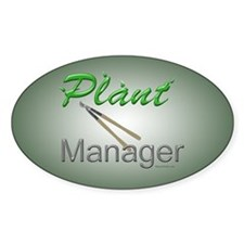 Plant Manager Oval Decal