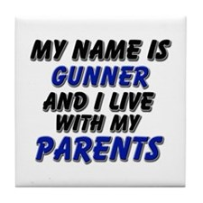 my name is gunner and I live with my parents Tile