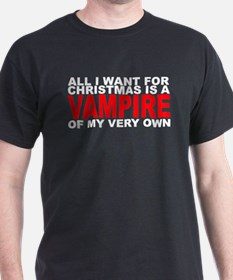 All I Want is a Vampire T-Shirt